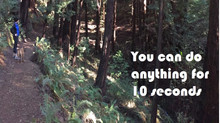 Mantra of the Week: You can do anything for 10 seconds