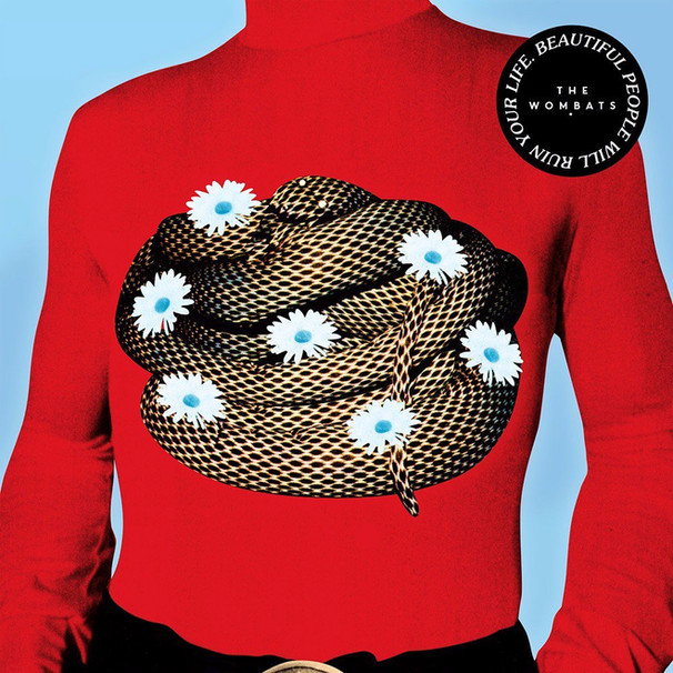 The Wombats / Beautiful People Will Ruin Your Life
