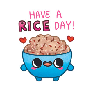 Have a rice day
