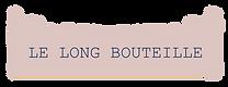 LE LONG BOUTEILLE.png
