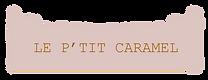 Le p'tit caramel .png