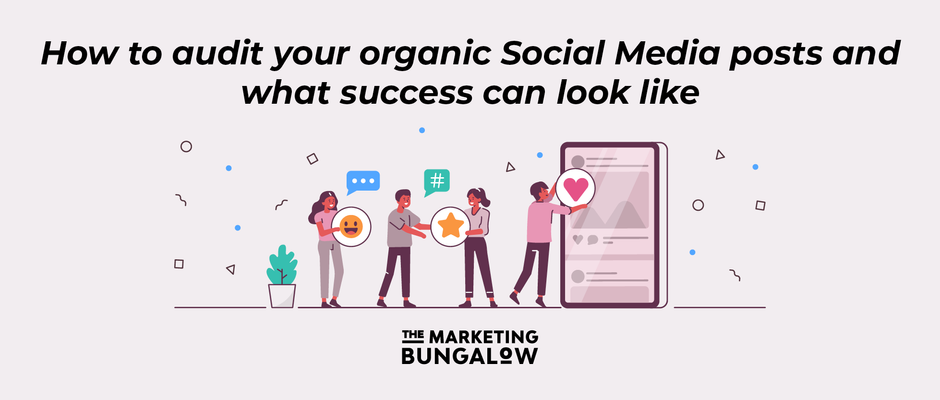 How to audit your organic Social Media posts and what success can look like