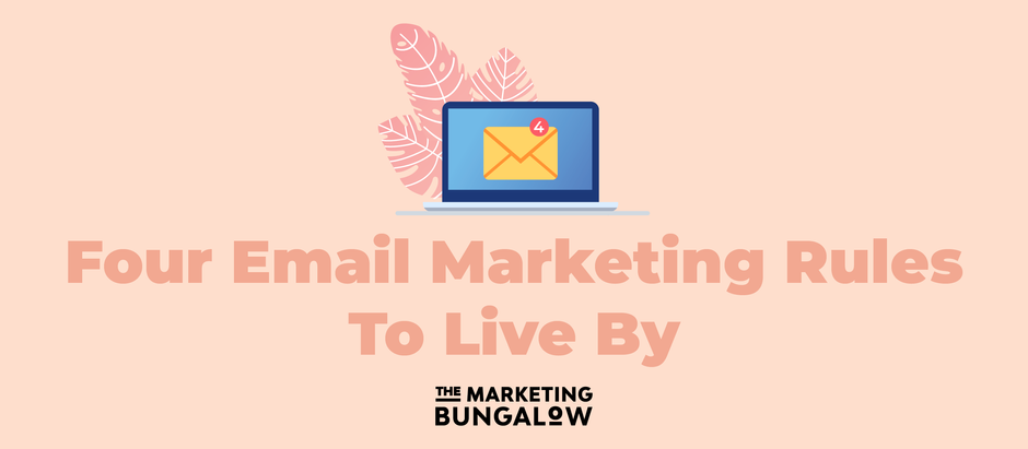 Four Email Marketing Rules to Live By