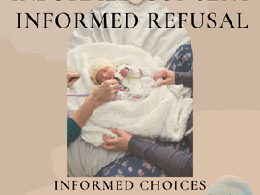 Informed Choices:  Informed Consent and Informed Refusal