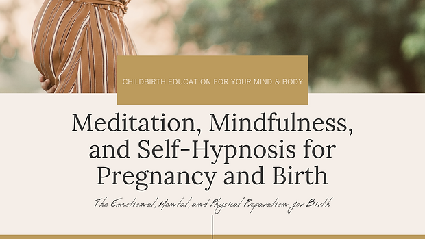 ONLINE MEDITATION, MINDFULNESS,  AND SELF-HYPNOSIS  FOR PREGNANCY AND BIRTH