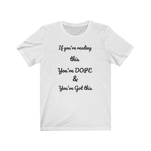 You're Dope Unisex Jersey Short Sleeve Tee