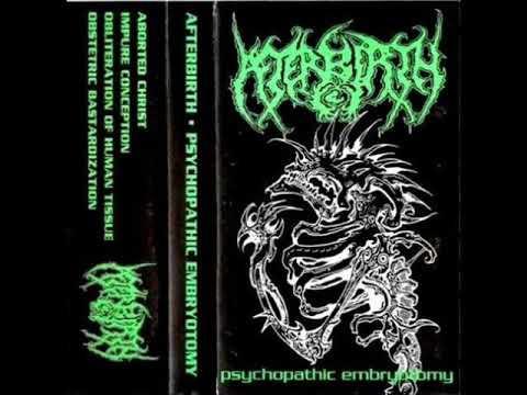 Afterbirth - Psychopathic Embryotomy
