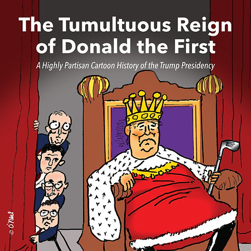The Tumultuous Reign of Donald the First