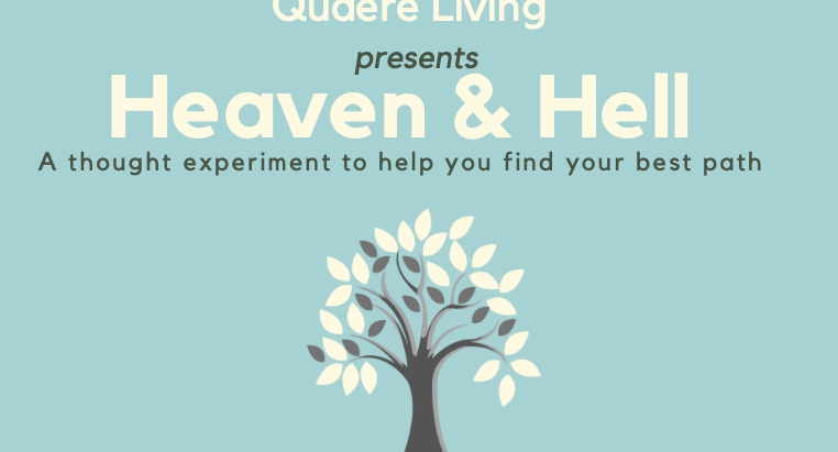 Heaven and Hell: A Thought Experiment