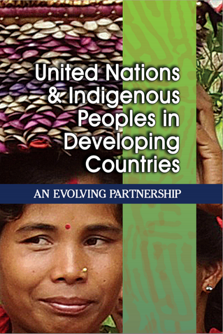 United Nations and Indigenous Peoples in Developing Countries