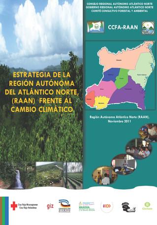 ESTRATEGIA DE LAREGIÓN AUTÓNOMA DEL ATLÁNTICO NORTE, (RAAN) FRENTE AL CAMBIO CLIMÁTICO.
