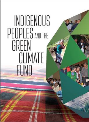Los pueblos indígenas y el Fondo Verde para el Clima Indigenous Peoples and the Green Climate Fund