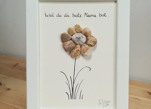 Steinbild - Stoneart, Blume mit Spruch, Weil du die beste Mama bist