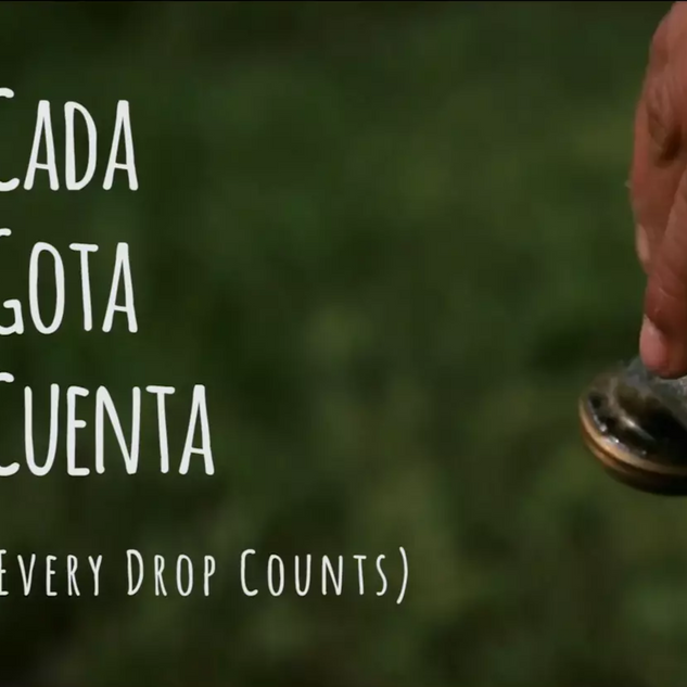 Cada Gota Cuenta (Every Drop Counts)