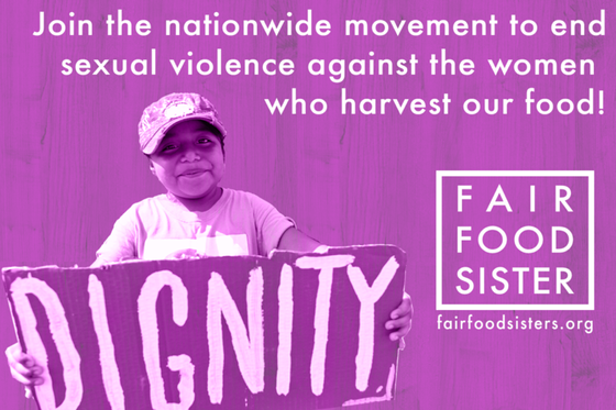 CIW launches Fair Food Sisters campaign to end gender-based violence against farmworker women!