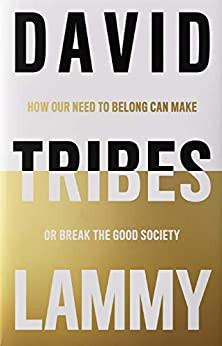 Tribes: How Our Need to Belong Can Make or Break Society