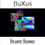 fluXus-Atlantic-Highway-Web.jpg