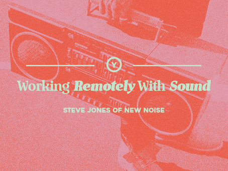Working Remotely with Sound