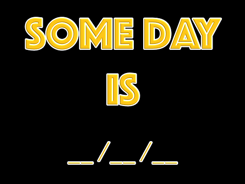 """Some Day Is ..."" T-Shirt"