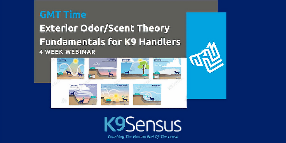 GMT Offering: Exterior Odor/Scent Theory Fundamentals for K9 Handlers