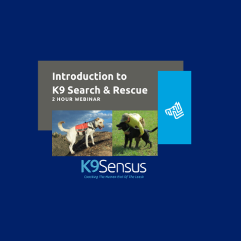 Introduction to K9 Search & Rescue Webinar