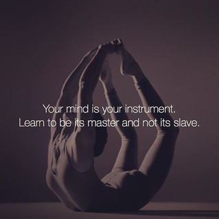Master your mind... Yoga is a tool :)