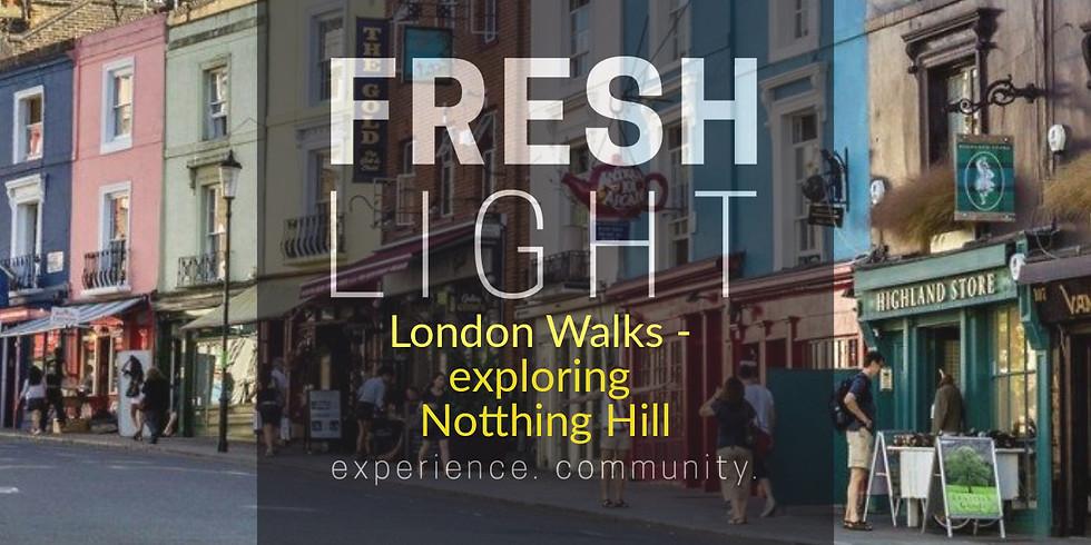 Fresh Light London Walks - Exploring Notting Hill