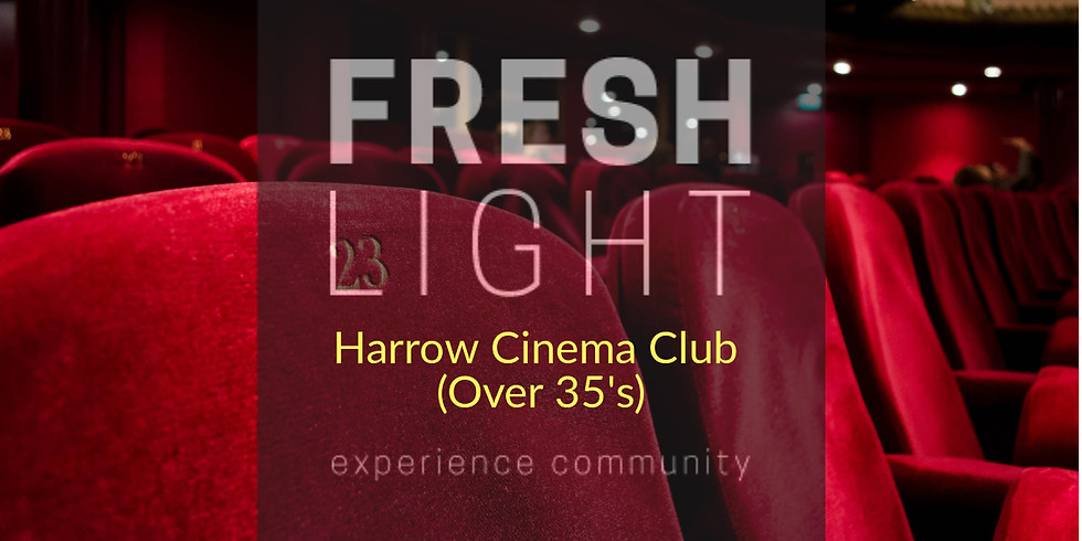 Harrow Cinema Club (Over 35's) Tickets only £5.99