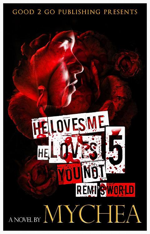 He Loves Me, He Loves You Not 5