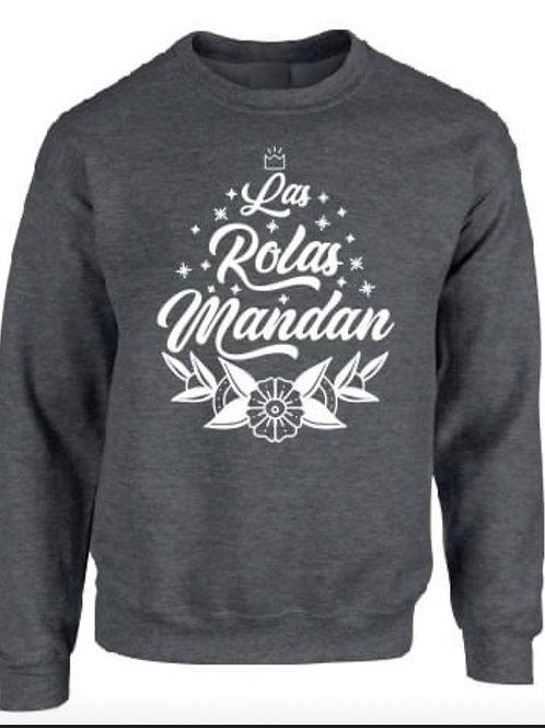 """""""Las Rolas Mandan""""  Sweatshirt"""
