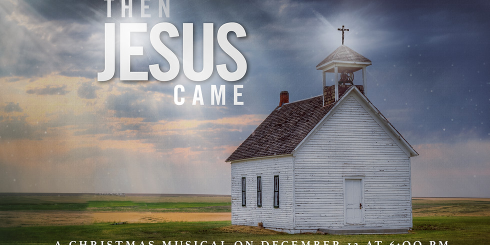 """Adult Choir Christmas Musical """"Then Jesus Came"""""""