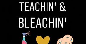 Teachin' and Bleachin'