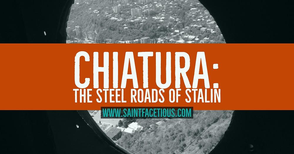 Chiatura, Georgia. The steel roads of Stalin