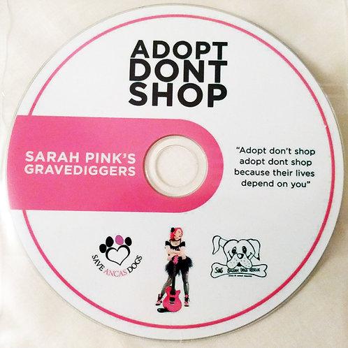 Adopt dont shop !CD SINGLE,by Sarah Pink's Gravediggers.