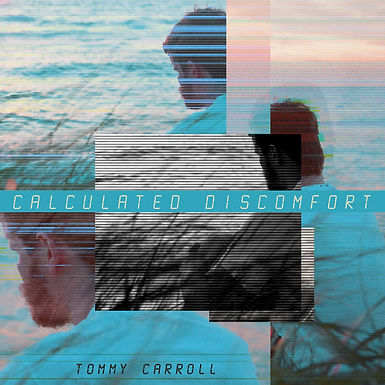 Tommy Carroll - Calculated Discomfort