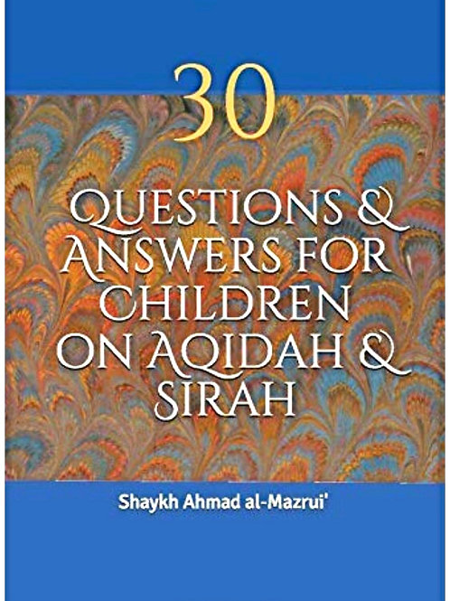 30 Questions & Answers for Children on Aqidah and Sirah - Shaykh Ahmad al-Mazrui