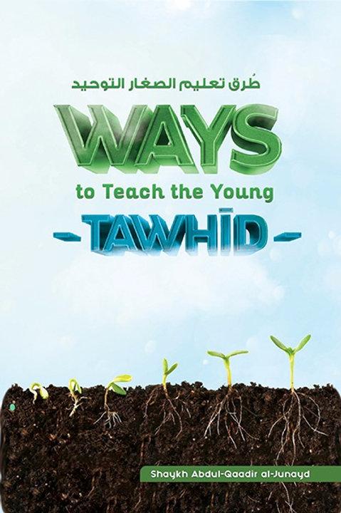 Ways to Teach the Young Tawheed - Shaykh Abdul Qadir al-Junayd