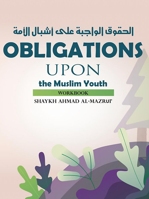 Obligations upon the Muslim Youth - Workbook