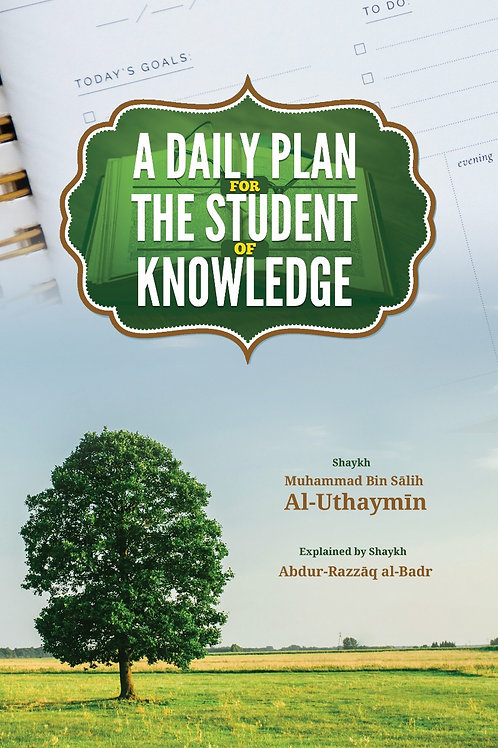 A Daily Plan for the Student of Knowledge - Shaykh al-Uthaymin