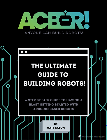 The Ultimate Guide To Building Arduino Based Robots! (Free eBook)