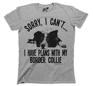 CamisetaUnisex Free Will Shirts Sorry I Can't I Have Plans with My Border Collie Dog