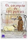 El Coloquio De Los Perros: Cuento y noveladeMiguel De Cervantes Saavedra