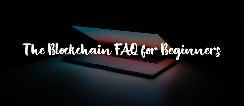 The Blockchain FAQ for Beginners