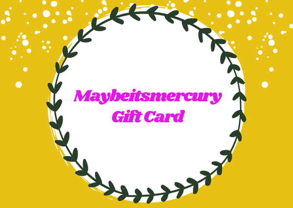 maybeitsmercury gift card.png