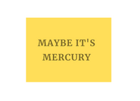 maybe it's mercury.png