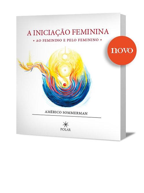 Iniciação Feminina – Ao Feminino e pelo Feminino