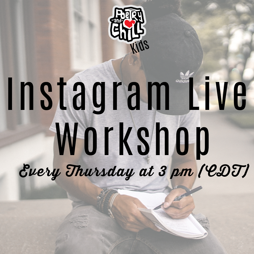 Poetry and Chill Kids Instagram Live Workshop