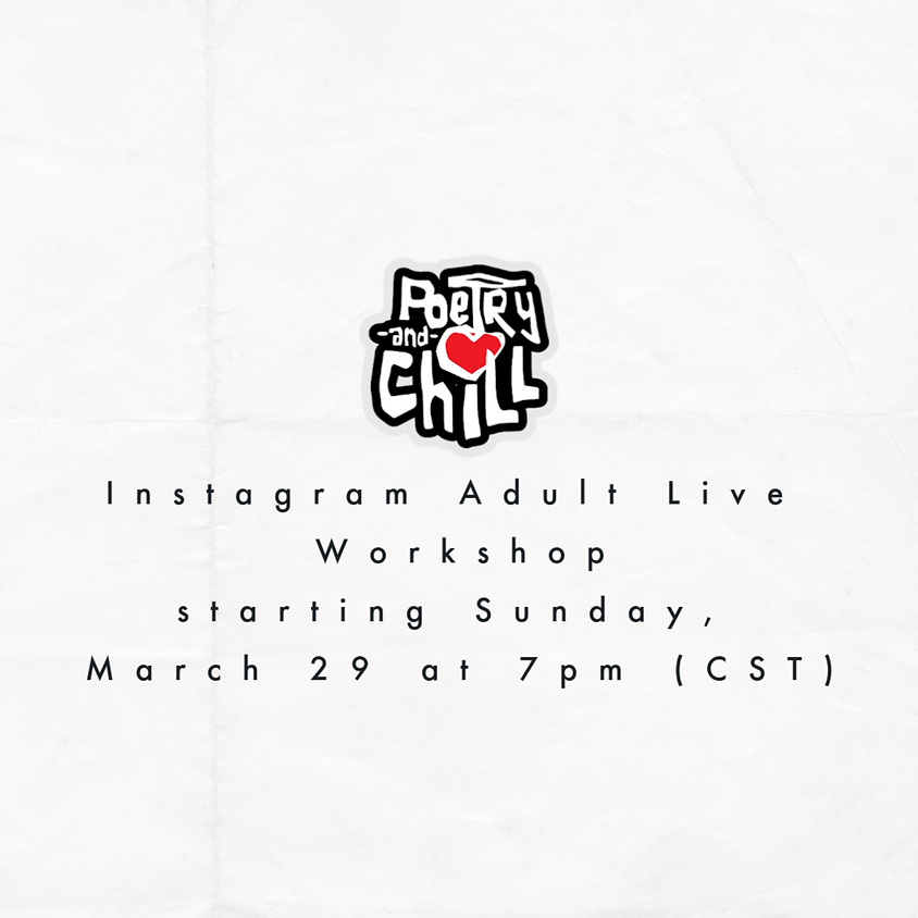 Poetry and Chill Adult Instagram Live Workshop