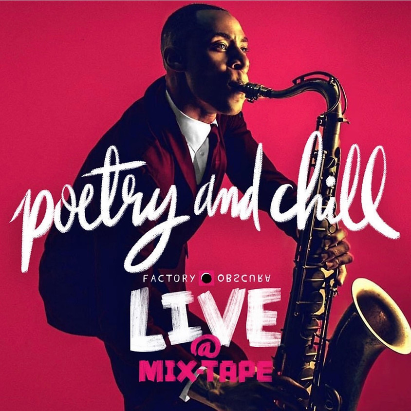 Factory Obscura presents Live @ Mix-Tap with Poetry and Chill