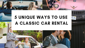 5 Unique Ways To Use A Classic Car Rental